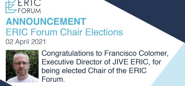 The ERIC Forum elects Francisco Colomer, JIVE ERIC Director, as the new Chair.